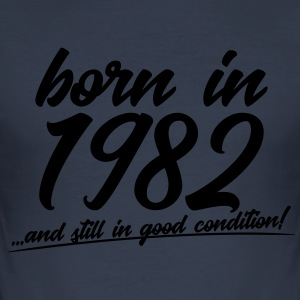 Born in 1982 and still in good condition - Men's Slim Fit T-Shirt