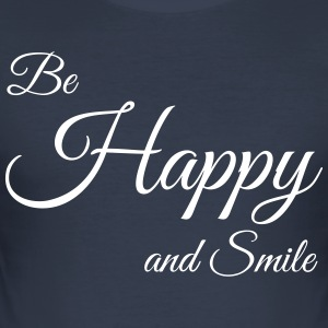 Be Happy - Männer Slim Fit T-Shirt
