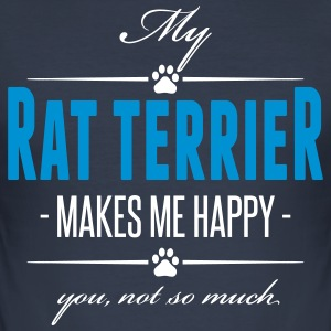 My Rat Terrier makes me happy - Men's Slim Fit T-Shirt