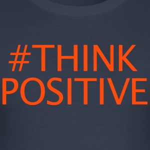 #thinkpositive - Men's Slim Fit T-Shirt