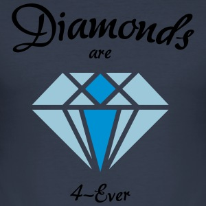 Diamonds are 4-Ever - Männer Slim Fit T-Shirt