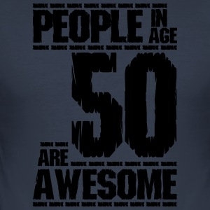 PEOPLE IN AGE 50 ARE AWESOME - Men's Slim Fit T-Shirt