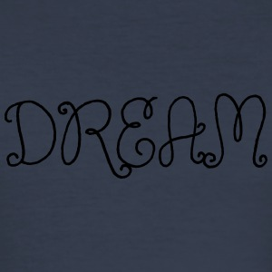 Dream decorated font - Men's Slim Fit T-Shirt