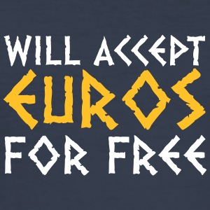 I Accept Euros For Nothing! - Men's Slim Fit T-Shirt
