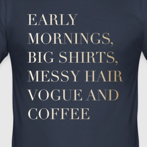 spruch morgend glamour statement vogue coffee hair - Männer Slim Fit T-Shirt
