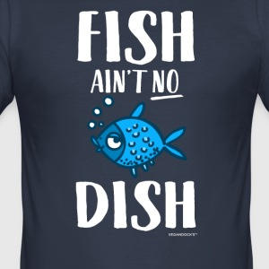 Fish Is not No Dish - slim fit T-shirt