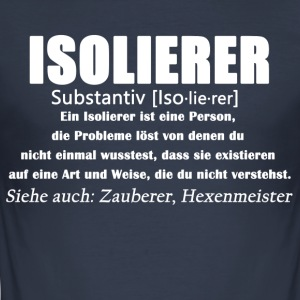 Isolierer - Isolierer Definition - Männer Slim Fit T-Shirt