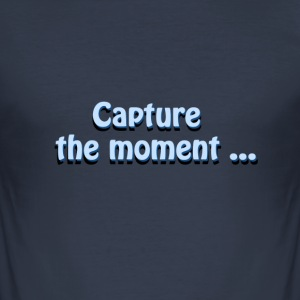 erfassen den Moment photographer`s Slogan - Männer Slim Fit T-Shirt