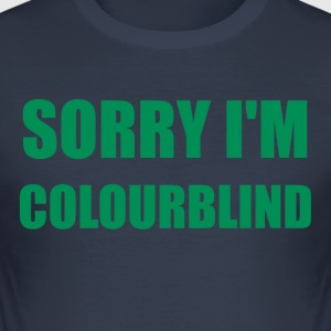 Sorry I'm Colourblind - Men's Slim Fit T-Shirt