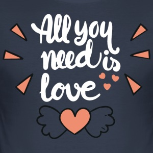 All I need is you - Men's Slim Fit T-Shirt
