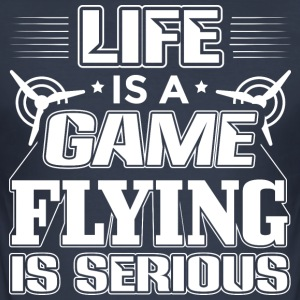 Flying LIFE IS A GAME FLYING IS SERIOUS - Men's Slim Fit T-Shirt
