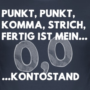 Kontostand - Männer Slim Fit T-Shirt