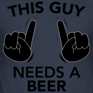 THIS GUY NEEDS A BEER black - Men's Slim Fit T-Shirt