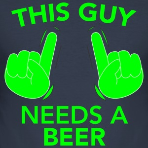 THIS GUY NEEDS A BEER green - Men's Slim Fit T-Shirt