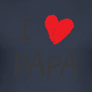 I love Papa - Männer Slim Fit T-Shirt