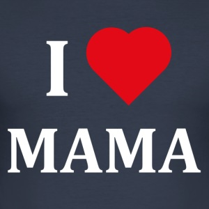 ++ I LOVE MAMA ++ - Men's Slim Fit T-Shirt