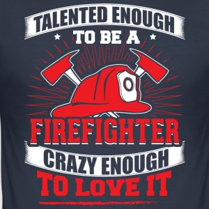 TALENTED firefighter - Männer Slim Fit T-Shirt
