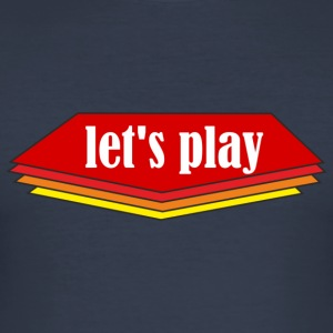 Let ' s play - Men's Slim Fit T-Shirt