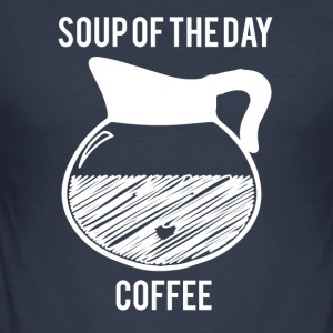 Kaffee: Soup of the Day - Coffee - Männer Slim Fit T-Shirt