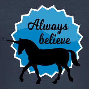 Always Believe in Unicorns - Männer Slim Fit T-Shirt