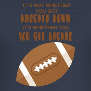 Football: It´s not wether you got knocked out. - Männer Slim Fit T-Shirt