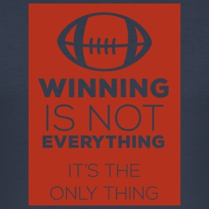 Football: Winning is not everything. It's the only - Men's Slim Fit T-Shirt