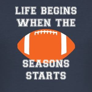 Football: Life begins When the season starts. - Men's Slim Fit T-Shirt