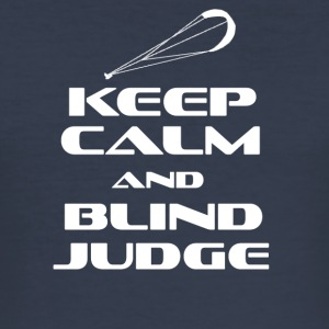 KITESURFING - KEEP CALM AND BLIND JUDGE - Men's Slim Fit T-Shirt