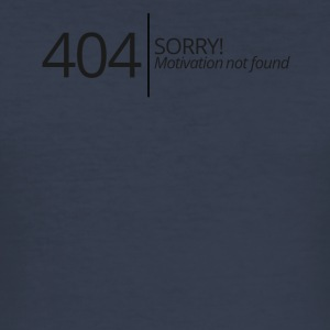 404 - No Motivation found! - Männer Slim Fit T-Shirt