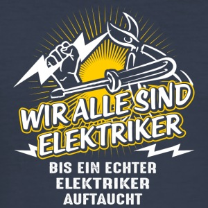 We are all electricians - Men's Slim Fit T-Shirt