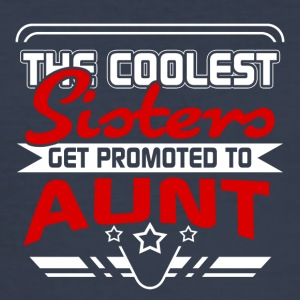 The coolest Sisters get promoted to Aunt - Men's Slim Fit T-Shirt