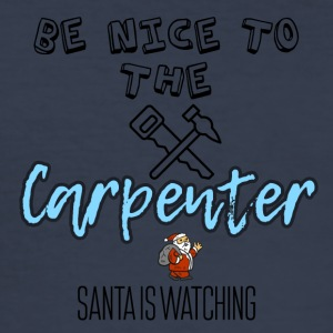 Be nice to the carpenter Santa is watching - Men's Slim Fit T-Shirt