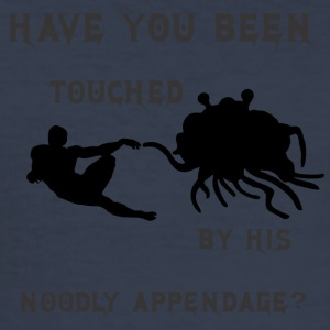 HAVE YOU BEEN TOUCHED BY HIS NOODLE APPENDAGE - Men's Slim Fit T-Shirt