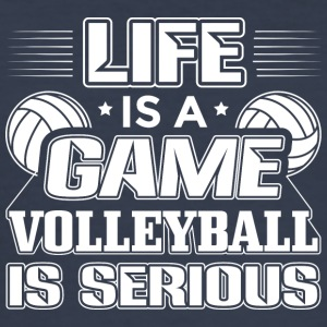 Volleyball Life Is A Game Volleyball Is Serious - Men's Slim Fit T-Shirt