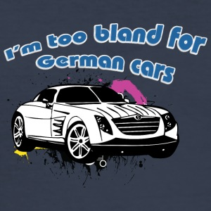 I m too bland for German cars white - Men's Slim Fit T-Shirt