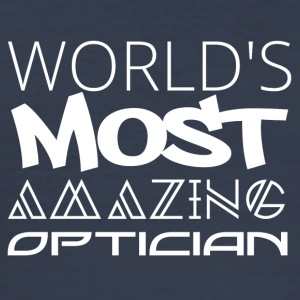 Optician: World's most amazing optician - Men's Slim Fit T-Shirt