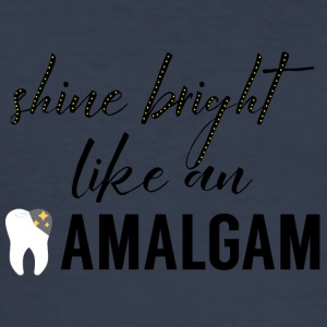 Dentiste: Bright Shine Like An amalgame - Tee shirt près du corps Homme