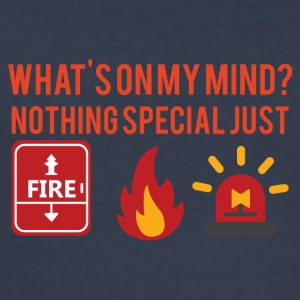 Feuerwehr: What´s on my mind? Nothing special just - Männer Slim Fit T-Shirt