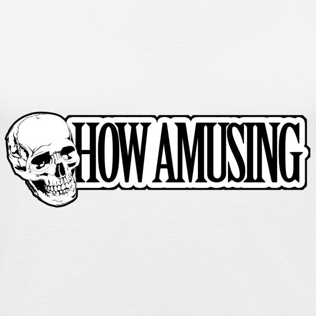 HOW AMUSING