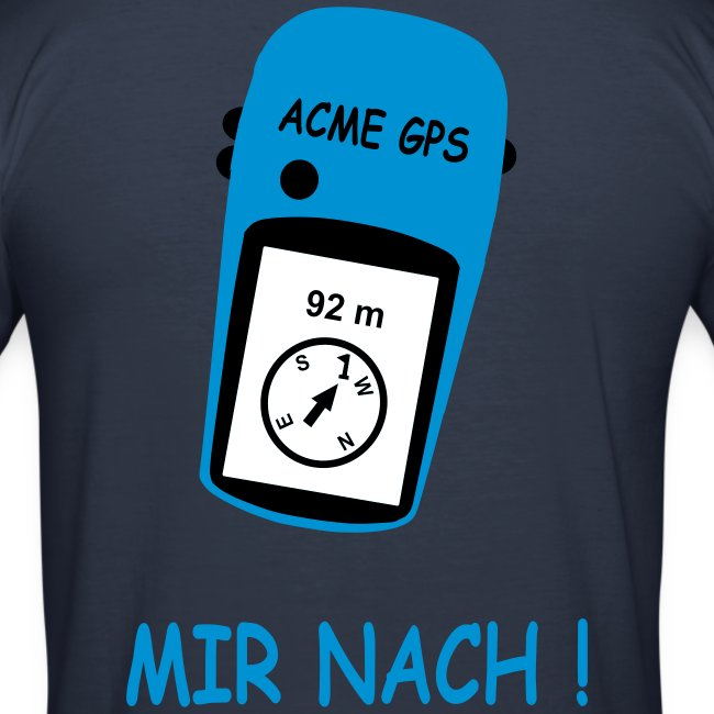 Mir nach! (ich habe das GPS)