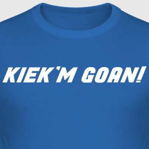 kiek 'm goan! - slim fit T-shirt