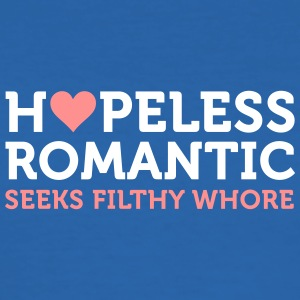 Hopeless Romantic Seeks Whore - Men's Slim Fit T-Shirt