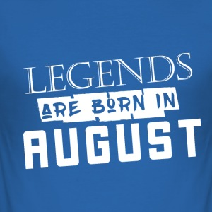 Legends are born in August - Männer Slim Fit T-Shirt