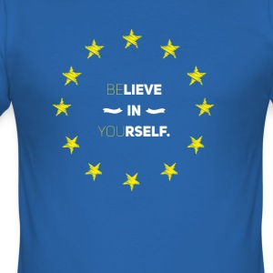 Believe in yourself eu Love Star Stick Europe Euro lo - Men's Slim Fit T-Shirt