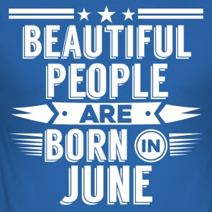 Beatiful people born in june - T-Shirt - Men's Slim Fit T-Shirt