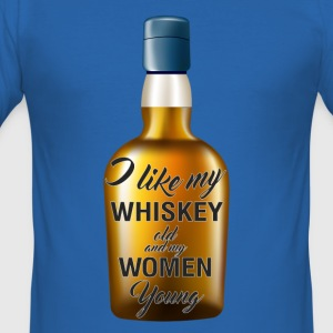 Whiskey - I like my whiskey old and my women young - Men's Slim Fit T-Shirt