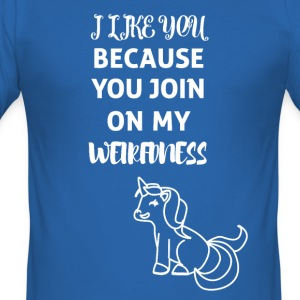 Unicorn - You join on my Weirdness - Men's Slim Fit T-Shirt