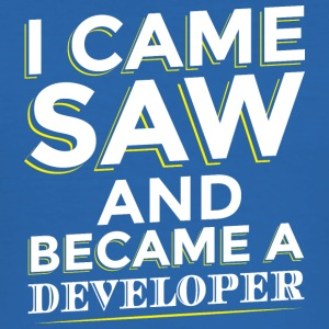 I CAME SAW AND BECAME A DEVELOPER - Men's Slim Fit T-Shirt