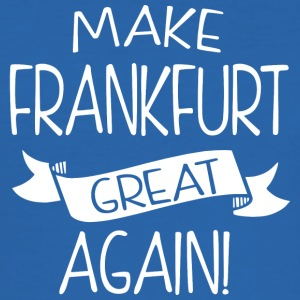 Make Frankfurt great again - Männer Slim Fit T-Shirt