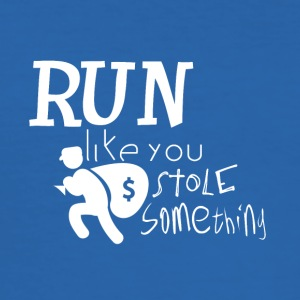 Run! I want to steal something for you - criminally - Men's Slim Fit T-Shirt